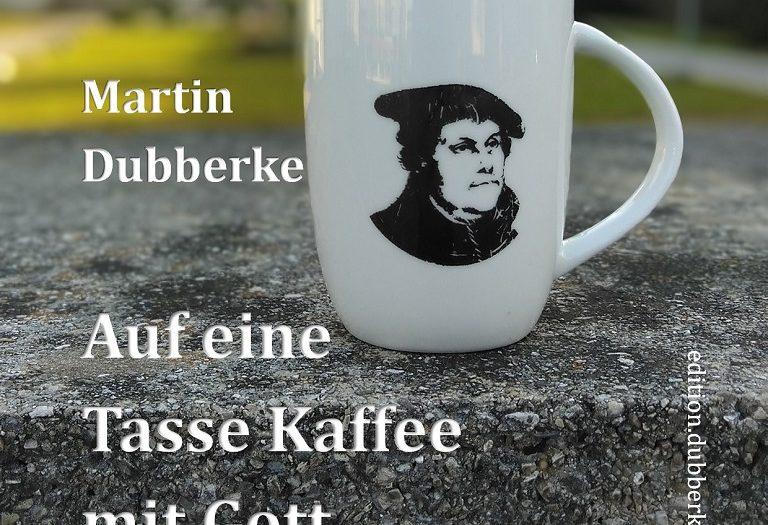 Buchcover - Martin Dubberke - Auf eine Tasse Kaffee mit Gott